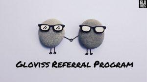 Gloviss referral program